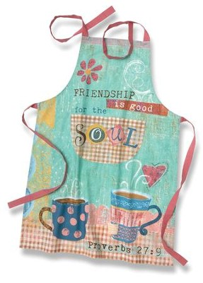 Friendship Is Good For The Soul (Proverbs 27:9), Cotton Apron  -     By: Mollie B.