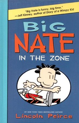 Big Nate: In the Zone  -     By: Lincoln Peirce     Illustrated By: Lincoln Peirce