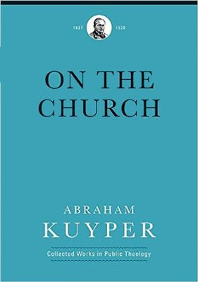 On the Church  -     By: Abraham Kuyper