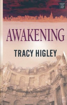 Awakening, Large Print  -     By: Tracy Higley