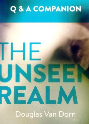 Unseen Realm: A Question and Answer Companion  -     By: Douglas Van Dorn