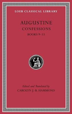 Confessions, Volume II: Books 9-13  -     By: Saint Augustine of Hippo