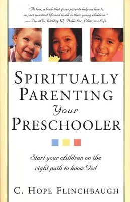 Spiritually Parenting Your Preschooler  -     By: Hope Flinchbaugh
