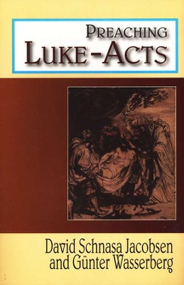 Preaching Luke/Acts  -     By: David Jacobsen, Gunter Wasserberg