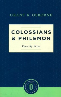 Colossians & Philemon Verse by Verse: Osborne New Testament Commentaries    -     By: Grant R. Osborne