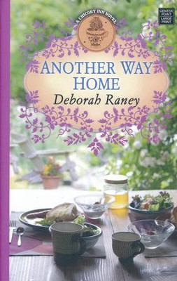 Another Way Home: A Chicory Inn Novel, Large Print  -     By: Deborah Raney
