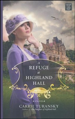 A Refuge at Highland Hall: Edwardian Brides, Large Print  -     By: Carrie Turansky