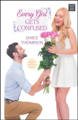 Every Girl Gets Confused: A Brides with Style Novel, Large Print  -     By: Janice Thompson