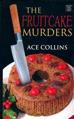 The Fruitcake Murders, Large Print  -     By: Ace Collins
