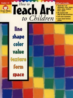 How to Teach Art to Children   -     By: Joy Evans, Tanya Skelton