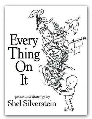 Every Thing On It  -     By: Shel Silverstein