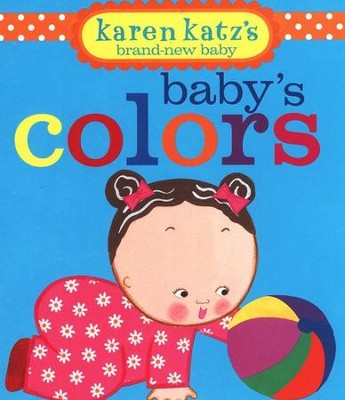 Baby's Colors  -     By: Karen Katz