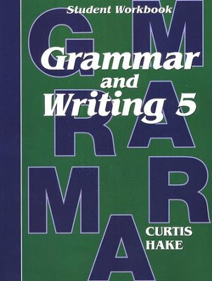 Hake's Grammar & Writing Grade 5 Student Workbook, 1st Edition   -     By: Stephen Hake, Christie Curtis, Mary Hake