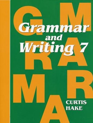 Hake's Grammar & Writing Grade 7 Student Text, 1st Edition   -     By: Stephen Hake, Christie Curtis, Mary Hake