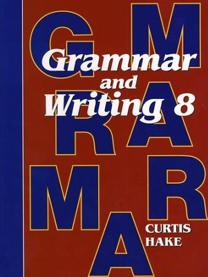 Hake's Grammar & Writing Grade 8 Student Text, 1st Edition   -     By: Stephen Hake, Christie Curtis, Mary Hake