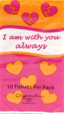 With You Always, Tissue  -