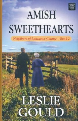 Amish Sweethearts: Neighbors of Lancaster County, Large Print  -     By: Leslie Gould