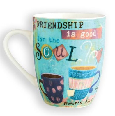 Friendship is Good For The Soul Mug  -     By: Mollie B