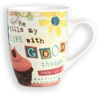 He Fills My Life With Good Things Mug  -     By: Mollie B