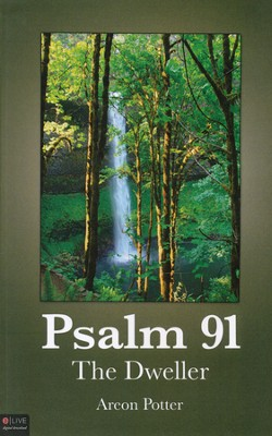 Psalm 91: The Dweller  -     By: Areon Potter