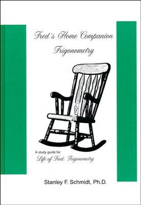 Life of Fred: Fred's Home Companion Trigonometry   -     By: Stanley F. Schmidt Ph.D.