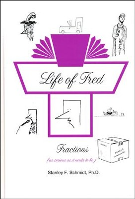 Life of Fred: Fractions  -     By: Stanley F. Schmidt Ph.D.