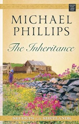 The Inheritance, Large Print  -     By: Michael Phillips