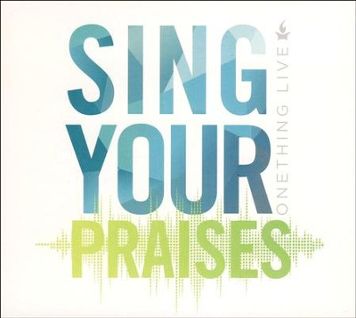 Sing Your Praises   -     By: OneThing Live