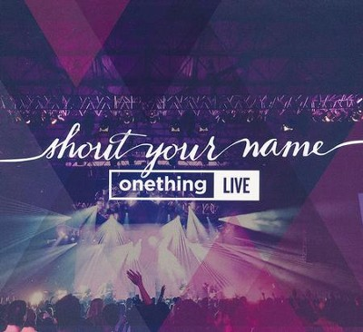 Shout Your Name   -     By: OneThing Live