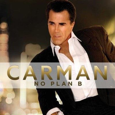 No Plan B   -     By: Carman