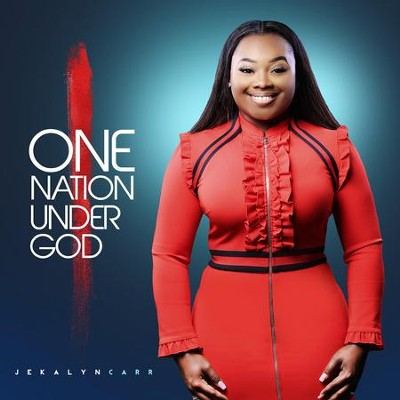 One Nation Under God   -     By: Jekalyn Carr
