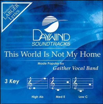 This World is Not My Home   -     By: Gaither Vocal Band
