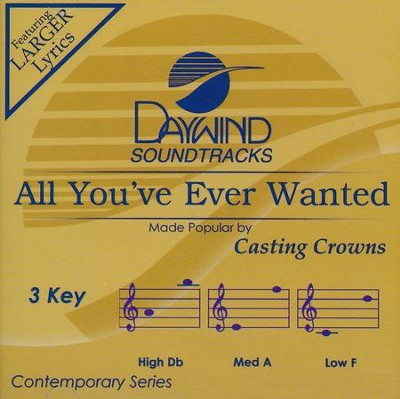 All You've Ever Wanted, Accompaniment CD   -     By: Casting Crowns