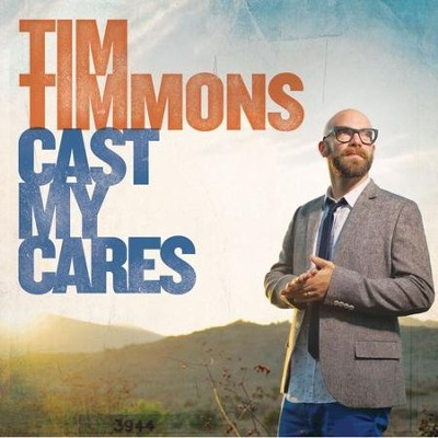 Cast My Cares   -     By: Tim Timmons