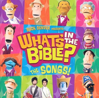 Buck Denver Presents . . . What's in the Bible? The   Songs!  -