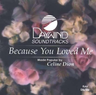 Because You Loved Me, Accompaniment CD   -     By: Celine Dion