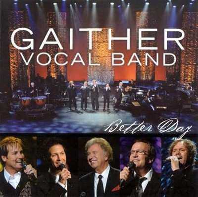 Better Day CD   -     By: Gaither Vocal Band