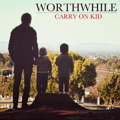 Carry On Kid   -     By: Worthwhile