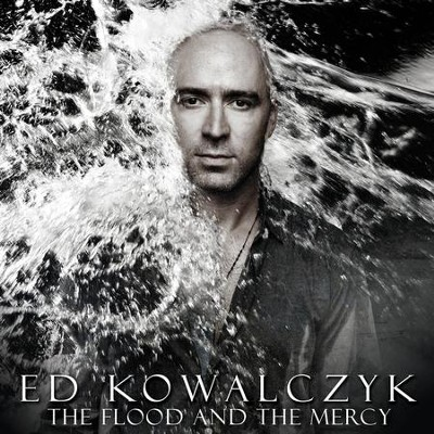 The Flood and the Mercy   -     By: Ed Kowalczyk