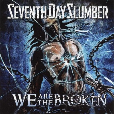 We Are The Broken   -     By: Seventh Day Slumber