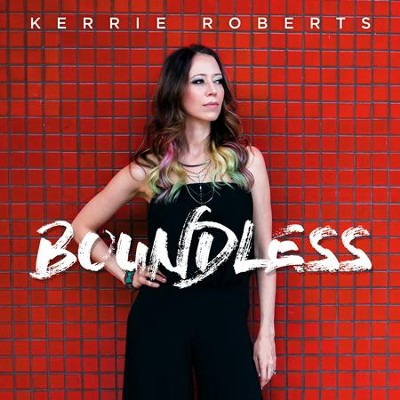 Boundless   -     By: Kerrie Roberts