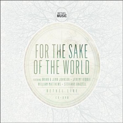 For the Sake of the World CD/DVD   -     By: Bethel Music