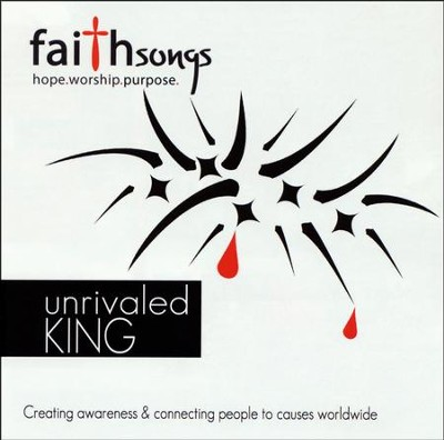 Faithsongs: Unrivaled King   -