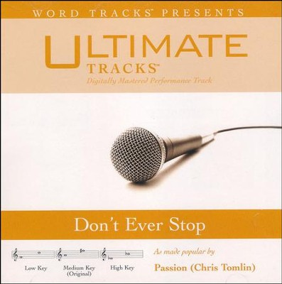 Don't Ever Stop, Accompaniment CD   -     By: Passion