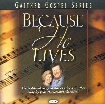 Because He Lives CD   -     By: Bill Gaither, Gloria Gaither, Homecoming Friends