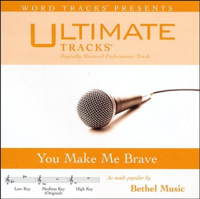 You Make Me Brave   -     By: Bethel Music