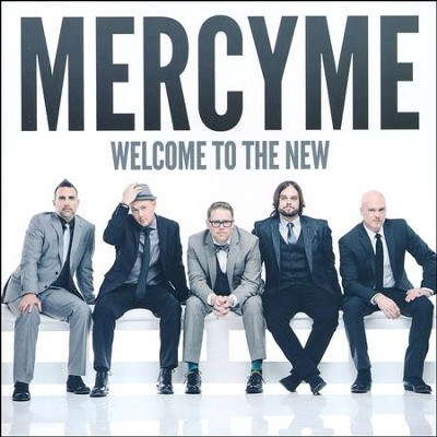 Welcome to the New, CD   -     By: MercyMe