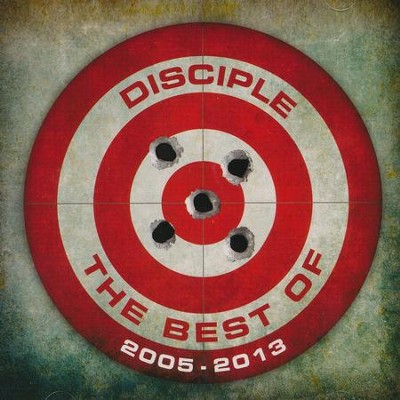 The Best Of: Disciple, 2005-2013   -     By: Disciple