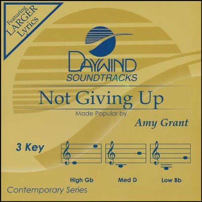 Not Giving Up  -     By: Amy Grant