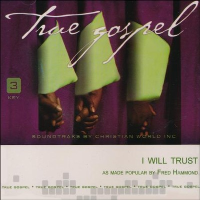 I Will Trust, Accompaniment CD   -     By: Fred Hammond